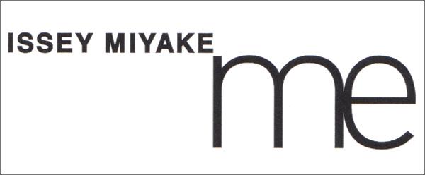 me ISSEY MIYAKE